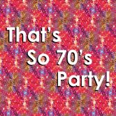 That's So 70's Party!